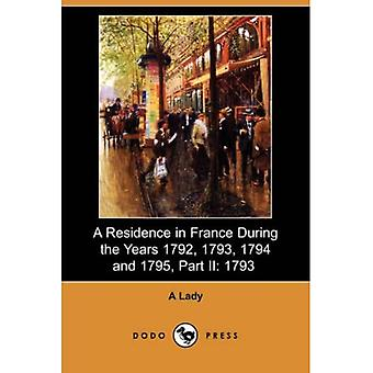 A Residence in France During the Years 1792, 1793, 1794 and 1795, Part II: 1793