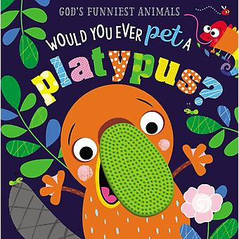 Would You Ever Pet a Platypus by Ltd Make Believe Ideas