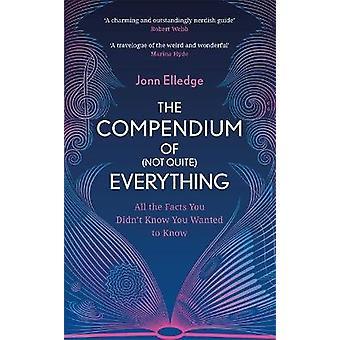 The Compendium of (Not Quite) Everything