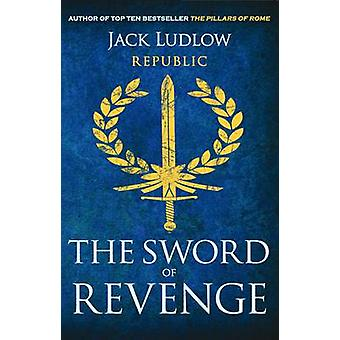 The Sword of Revenge by Jack Ludlow - 9780749009526 Book