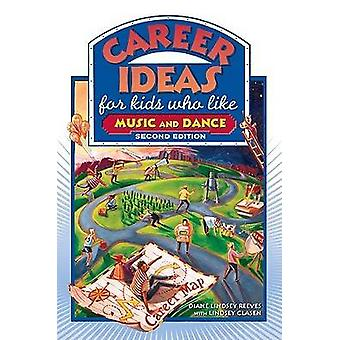 Career Ideas for Kids Who Like Music and Dance (2nd Revised edition)