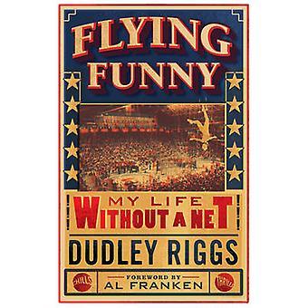 Vol drôle - ma vie sans filet par Dudley Riggs - 9781517901677 B