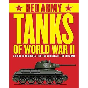Red Army Tanks of World War II by Tim Bean - 9781782744924 Book