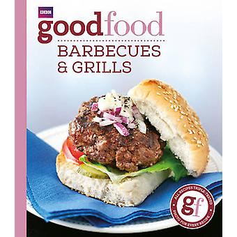 Good Food - Barbecues and Grills - Triple-tested Recipes by Sarah Cook