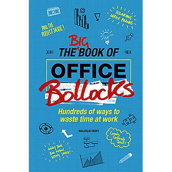 The Big Book of Office Bollocks by Malcolm Croft - 9781853759628 Book