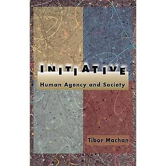 Initiative - Human Agency and Society by Tibor R. Machan - 97808179976