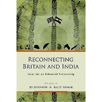 Reconnecting Britain and India - Ideas for an Enhanced Partnership by