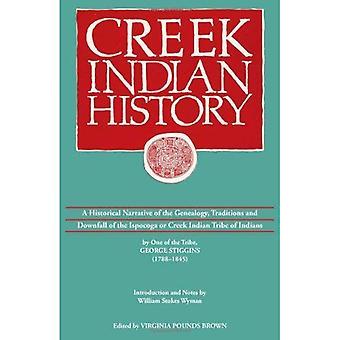 Creek indisk historia: En historisk berättelse av släktforskning, traditioner och undergång av Ispocoga eller Creek...