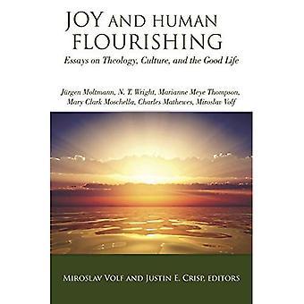 Joie et l'épanouissement personnels: essais sur la théologie, de Culture et de la bonne vie