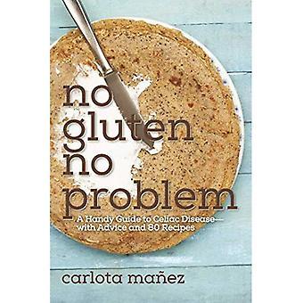 Innehåller inte: Gluten, inga Problem: En praktisk Guide till celiaki--med råd och 80 recept