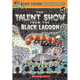 Le Talent Show from the Black Lagoon (lagon noir aventures (Pb))