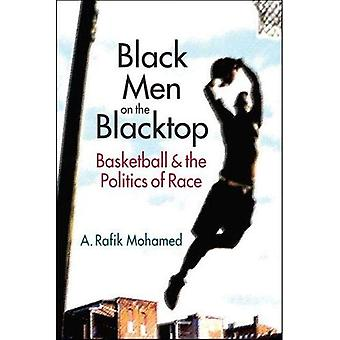 Black Men on the Blacktop:� Basketball and the Politics of Race