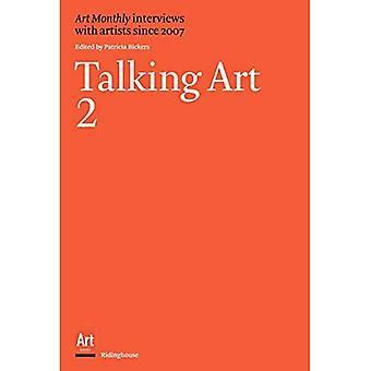 Talking Art 2: Art Monthly� Interviews with Artists Since 2007: 2 (Art Monthly� Interviews with Artists Since 2007)