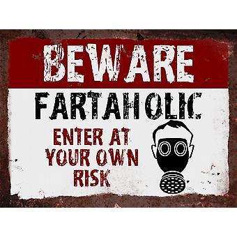 Vintage Metal Wall Sign - Beware Fartaholic