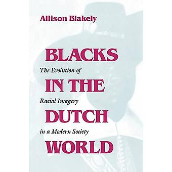 Blacks in the Dutch World by Blakely & Allison