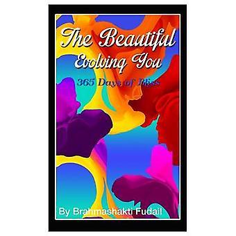 The Beautiful Evolving You 365 Days of Bliss by Fudail & Brahmashakti