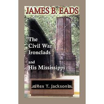 James B. Eads Panzerschiffe und seine Mississippi von Jackson & Rex T.