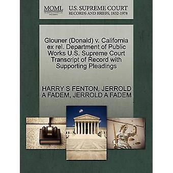 Glouner Donald v. California ex rel. Department of Public Works US Supreme Court Transcript of Record mit Unterstützung von Schriftsätzen von FENTON & HARRY S