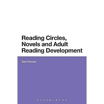 Reading Circles Novels and Adult Reading Development by Duncan & Dr Sam Institute of Education & University College London & UK