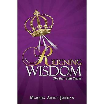 Regerande visdom genom Jordanien & Marsha Akins