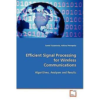 Efficient Signal Processing for Wireless Communications by Yatawatta & Sarod