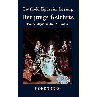 Der junge Gelehrte av Lessing & Gotthold Ephraim