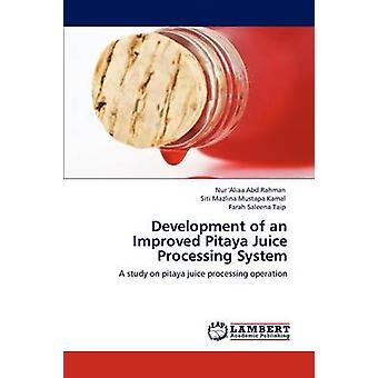 Development of an Improved Pitaya Juice Processing System by Abd Rahman & Nur Aliaa