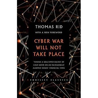 Cyber War Will Not Take Place by Thomas Rid - 9780190660710 Book