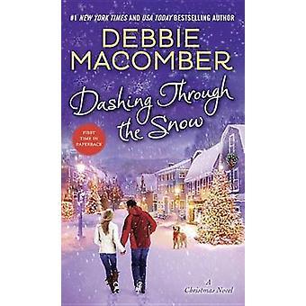 Dashing Through the Snow - A Christmas Novel by Debbie Macomber - 9780