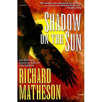 Shadow on the Sun by Richard Matheson - 9780765325839 Book