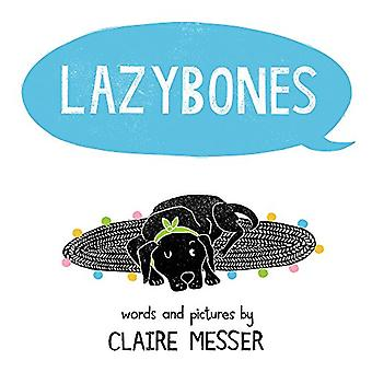 Lazybones by Claire Messer - 9780807544020 Book