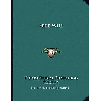 Free Will by Theosophical Publishing Society - 9781163059623 Book