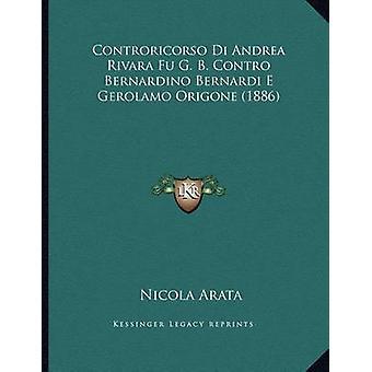 Controricorso Di Andrea Rivara Fu G. B. Contro Bernardino Bernardi E
