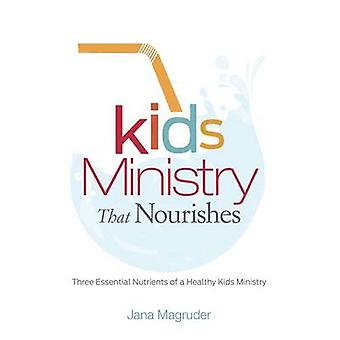Kids Ministry That Nourishes - Three Essential Nutrients of a Healthy