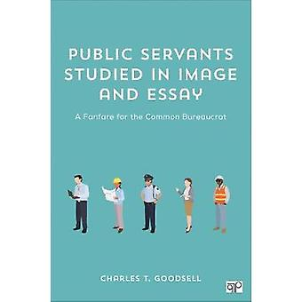 Public Servants Studied in Image and Essay - A Fanfare for the Common
