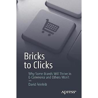 Bricks to Clicks - Why Some Brands Will Thrive in E-Commerce and Other