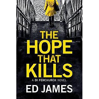The Hope That Kills by Ed James - 9781503936553 Book