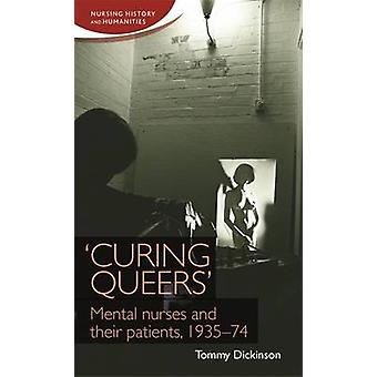'Curing Queers' - Mental Nurses and Their Patients - 1935-74 by Tommy