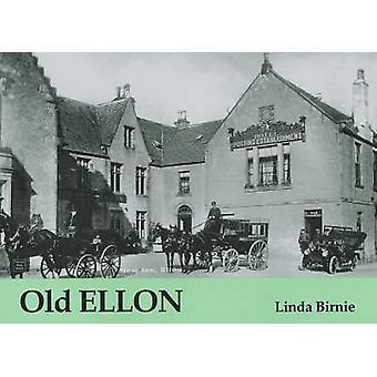 Old Ellon by Linda Mary Birnie - 9781840333565 Book