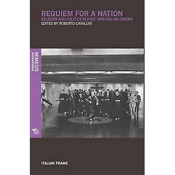 Requiem for a Nation - Religion and Politics in Post-War Italian Cinem