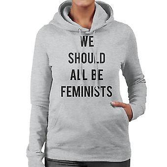 We Should All Be Feminists Women's Hooded Sweatshirt