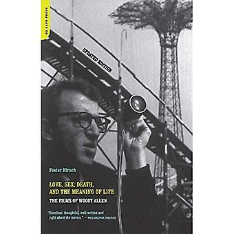 Love, Sex, Death and the Meaning of Life: The Films of  Woody Allen: The Films of Woody Allen