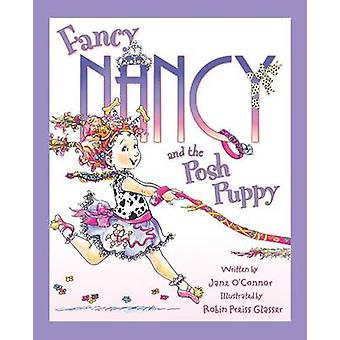 Fancy Nancy and the Posh Puppy by Jane O'Connor - Robin Preiss Glasse