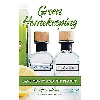 Green Homekeeping: Save Money and the Planet