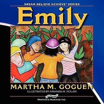 Emily Dream Believe Achieve par Goguen et Martha M.