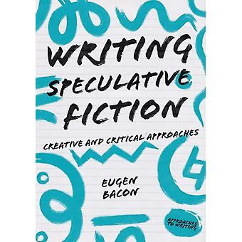 Writing Speculative Fiction by Eugen Bacon