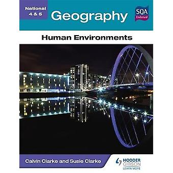 National 4  5 Geography Human Environments by Calvin Clarke