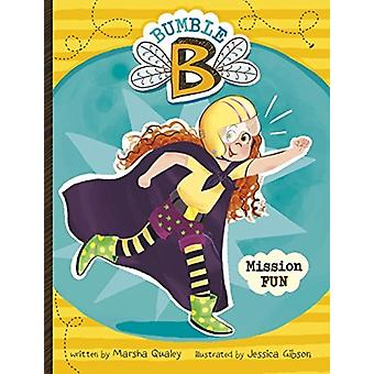 Bumble B. Mission Fun av Marsha Qualey