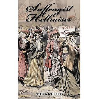 Suffragist Hellraiser door Sharon Margolis