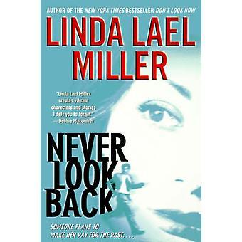 Never Look Back by Miller & Linda Lael